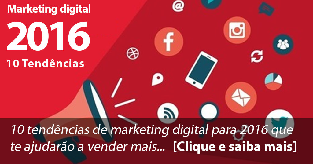 10 tendências de marketing digital para 2016